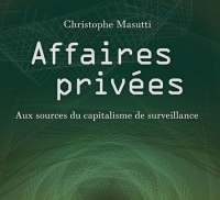 Affaires privées : Aux sources du capitalisme de surveillance