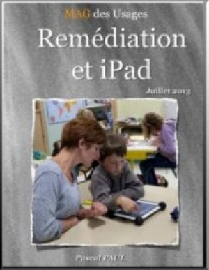 Remédiation et tablette : un magazine de Pascal Paul